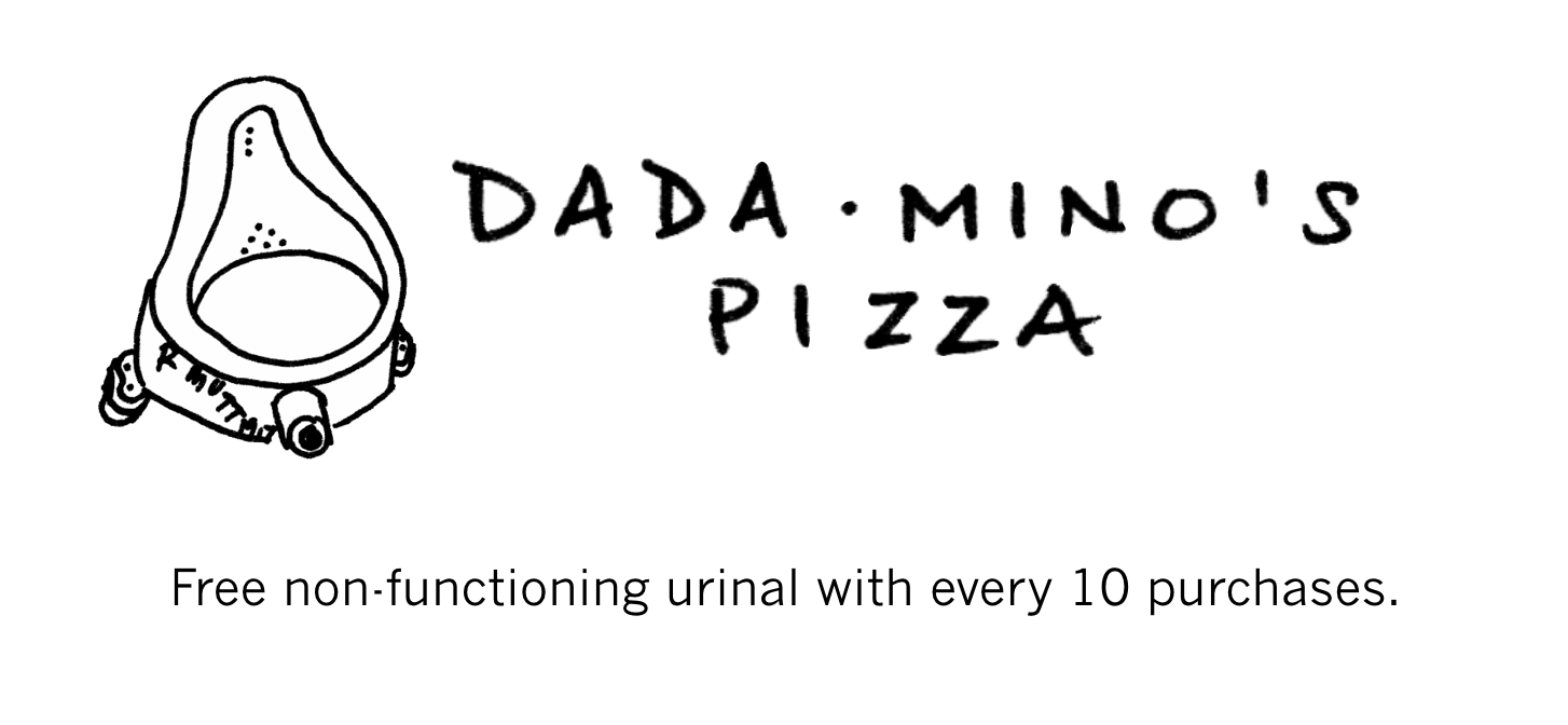 dada urinal logo with dada-mino's pizza text and sentence saying free non-functioning urinal with every 10 purchases.