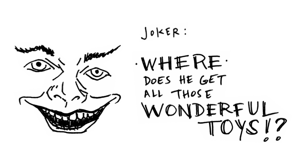 black and white line drawing of The Joker's face with quote from first Batman movie with Michael Keaton where does he get all those wonderful toys